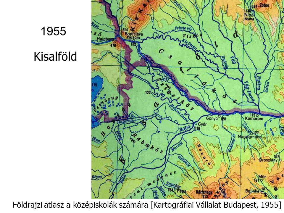1955 Kisalföld Földrajzi atlasz a középiskolák számára [Kartográfiai Vállalat Budapest, 1955]